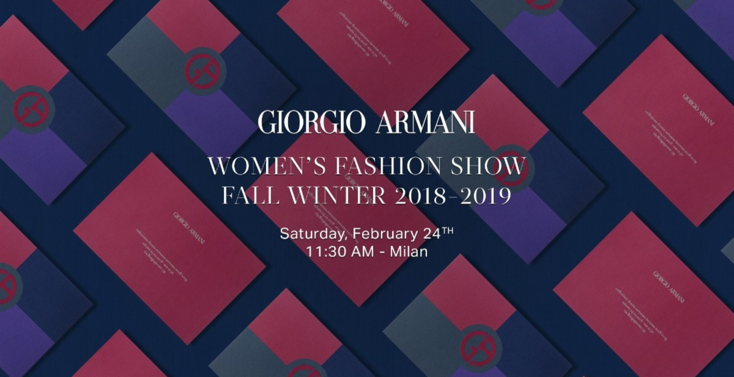 Don't Miss The Giorgio Armani Fall Winter 2018 Show in Milan