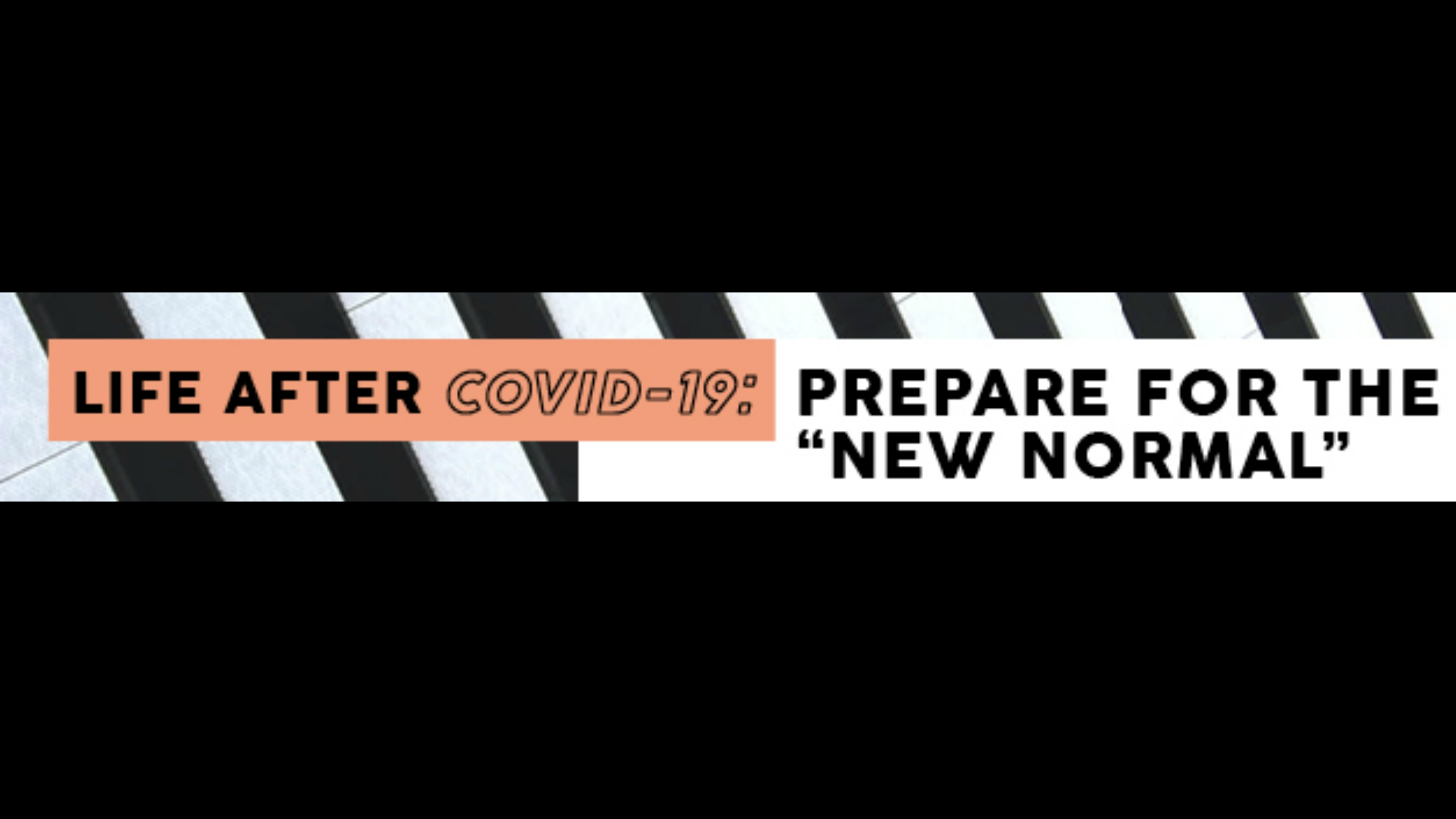 """Register For Your Free Tickets on 'Life After Covid-19: Preparing for the """"New Normal""""' Webinar"""